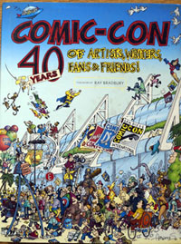 Comic-Con 40 Years of Artists, Writers, Fans and Friends
