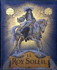 Le Roy Soleil beautifully illustrated by Maurice Leloir